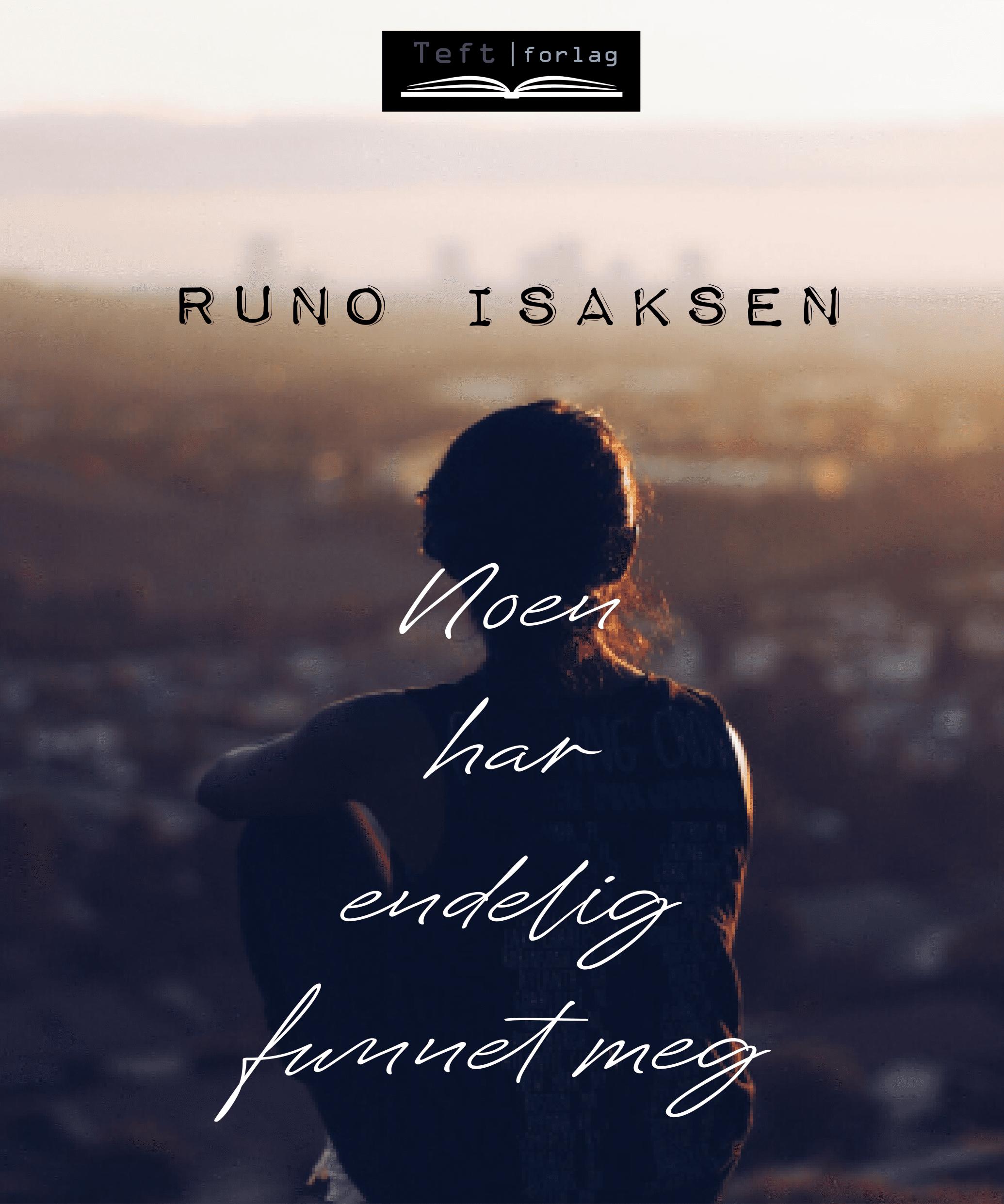Runo Isaksen: Noen har endelig funnet meg